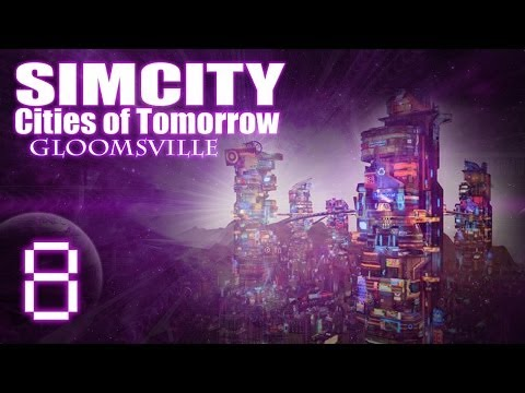 """SimCity Cities of Tomorrow - Gloomsville [PART 8] """"Growing Population"""""""
