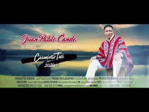 CASAMIENTO TAKI (Video Oficial) - Juan Pablo Cando | EL DULCE CANTOR
