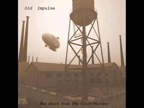 Old Impulse - The Ghost From The Clock-Factory