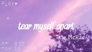 Tate McRae - Tear Myself Apart (lyrics)