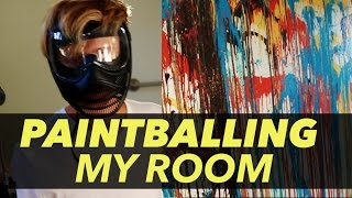 Paintballing My Room