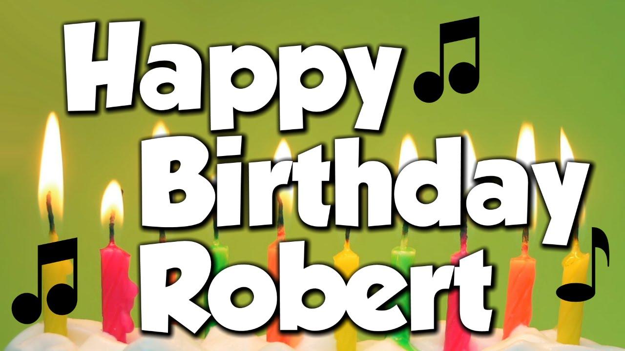 Happy birthday robert a happy birthday song youtube kristyandbryce Images