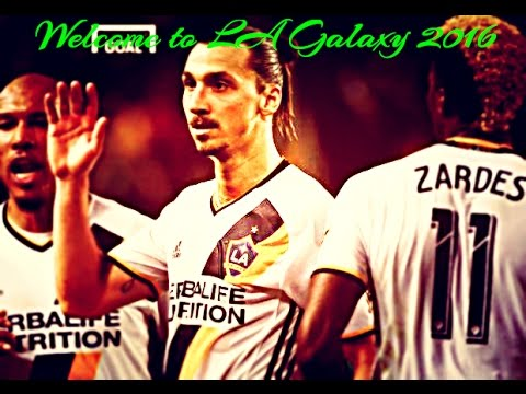 Zlatan Ibrahimovic - Welcome to LA Galaxy 2016