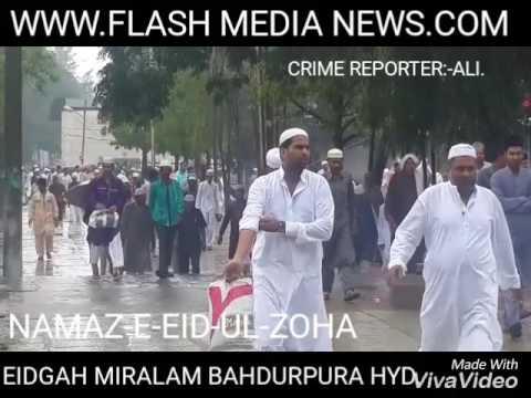 Namaz-e-eid-ul-zoha/Eidgah miralam bahdurpura hyd/flash media news/crime reporter:-Ali