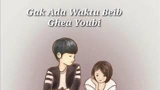 Gak ada waktu beb lirik _ Ghea Youbi