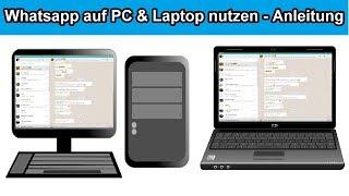 Whatsapp auf dem PC / Laptop installieren und über Windows nutzen - WhatsApp Web verwenden Anleitung