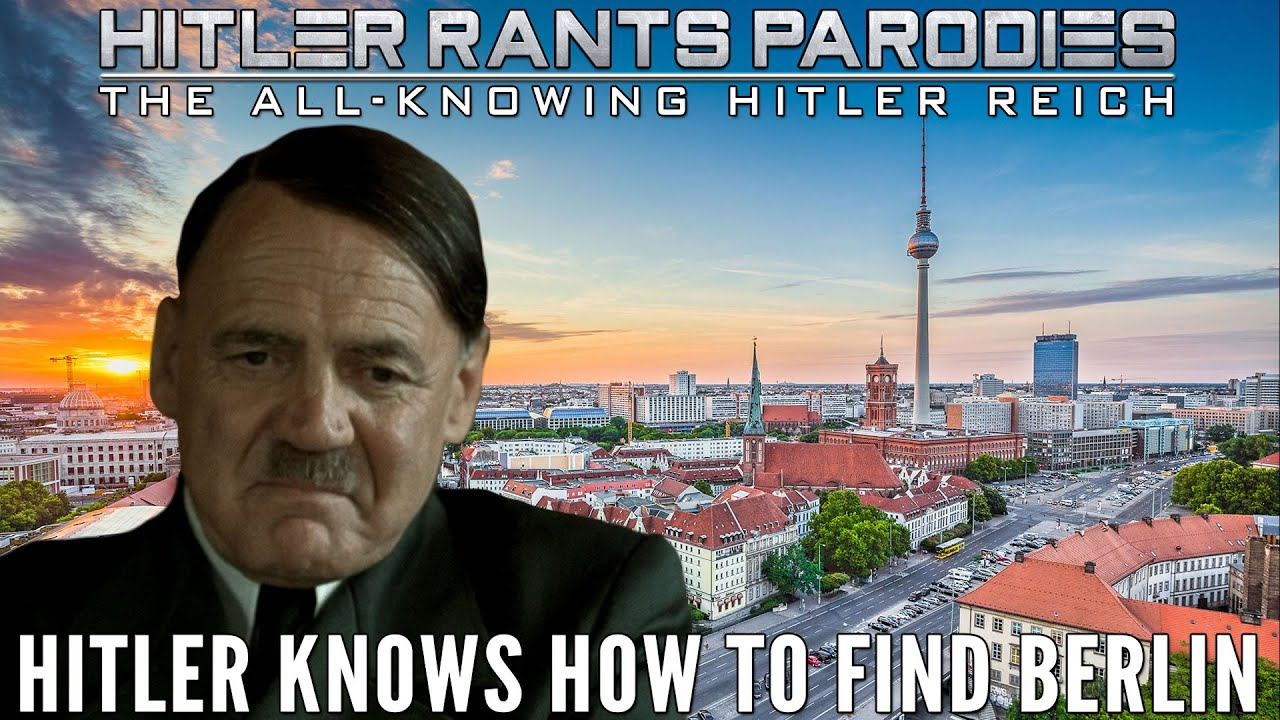 Hitler knows how to find Berlin