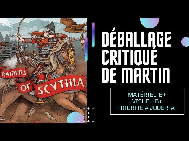 Déballage critiqué de Raiders of Scythia