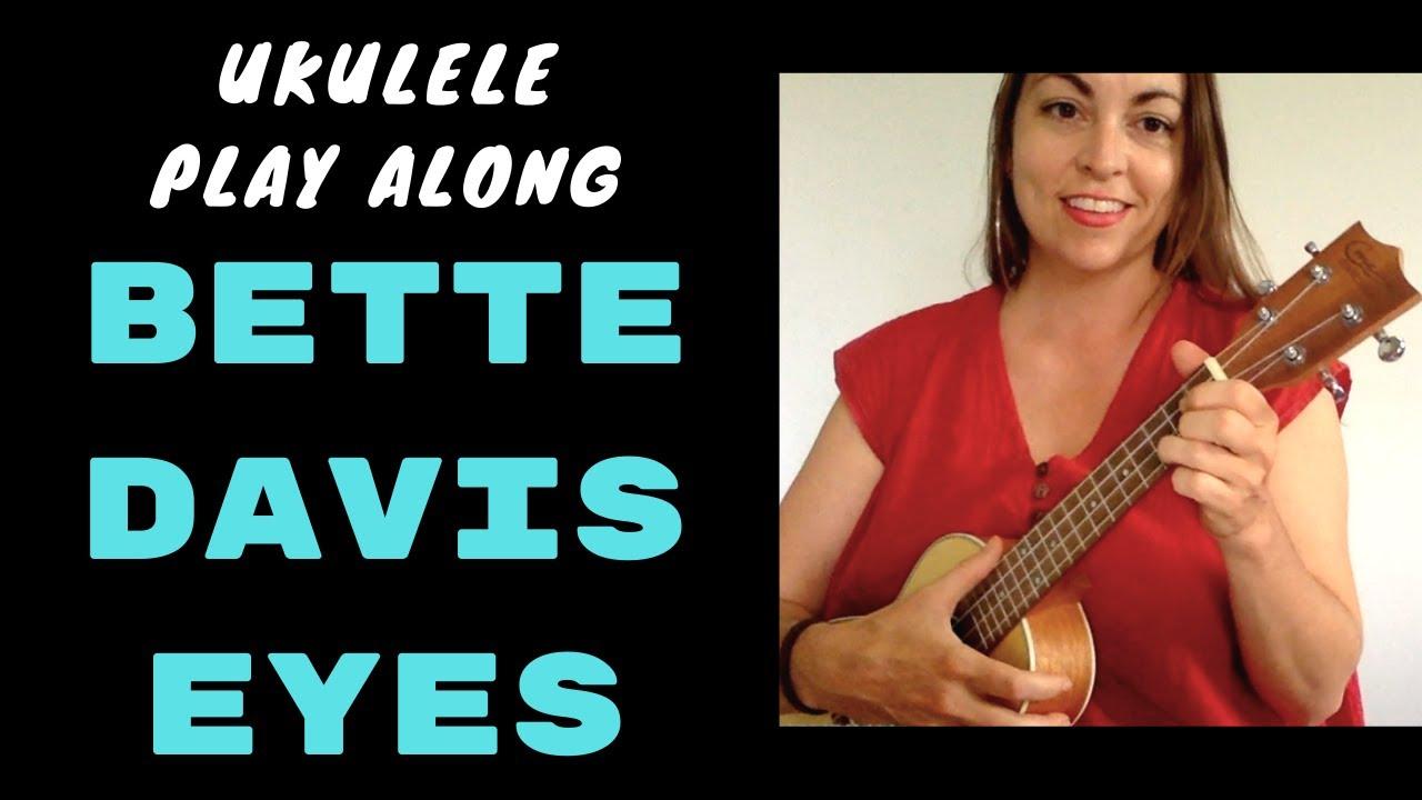 BETTE DAVIS EYES   UKULELE PLAY ALONG   KIM CARNES / 15s