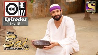 Weekly Reliv | Mere Sai | 9th Oct to 13th Oct 2017 | Episode 11 to 15