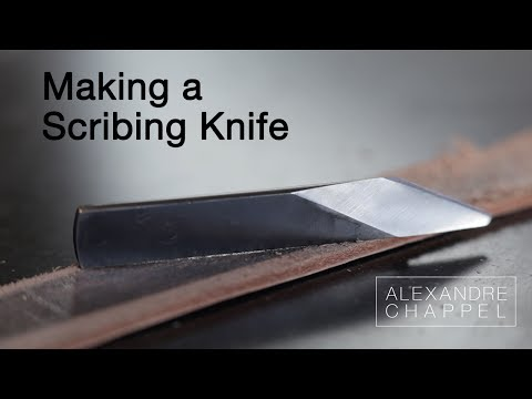 Making a Scribe Knife from Scratch!