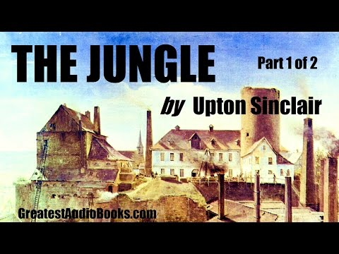 THE JUNGLE by Upton Sinclair - FULL AudioBook | GreatestAudioBooks.com P1 of 2
