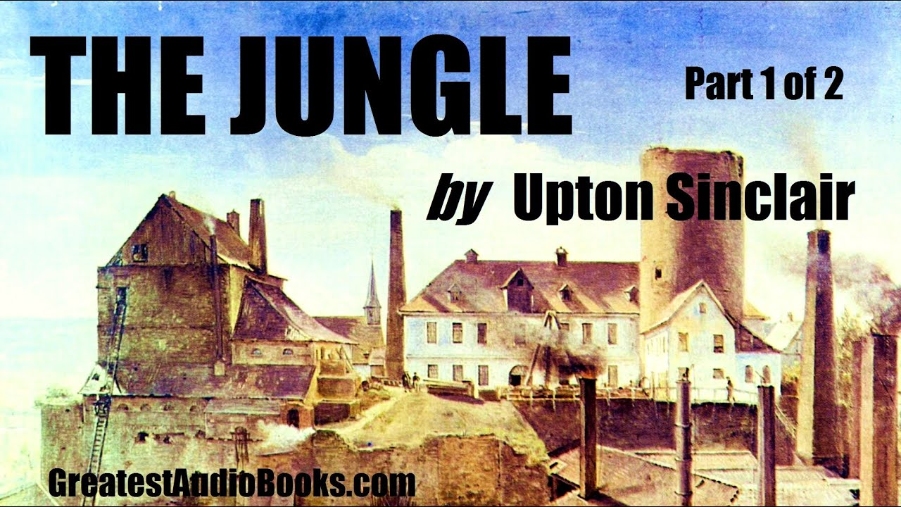"an analysis of the jungle by upton sinclair jr The jungle | upton sinclair jr written by fanismis ""a series of breeding experiments with the common pomace-fly, drosophila ampelophila loew, conducted during the past five years."