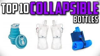 10 Best Collapsible Bottles In 2019