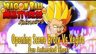 Dragon Ball Multiverse Highlights: Opening Scene - Broly Vs Vegitto (Fan Animated Short)