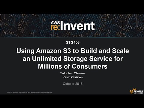 AWS re:Invent 2015 | (STG406) Using S3 to Build and Scale an Unlimited Storage Service