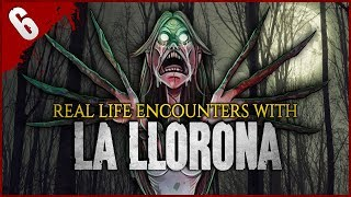 6 REAL Encounters with La Llorona - Darkness Prevails