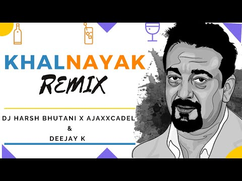 Khalnayak - Dj Harsh Bhutani & Ajaxxcadel x Deejay K