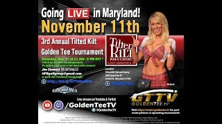 GTTV - 3rd Annual Tilted Kilt Golden Tee Tournament - FULL STREAM