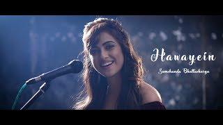 Hawayein (हवाएं) | Jab Harry Met Sejal Hawayein | Female Version ft. Somchanda Bhattacharya