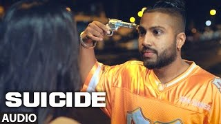 Sukhe SUICIDE Full Audio Song | T-Series | New Songs 2016 | Jaani | B Praak