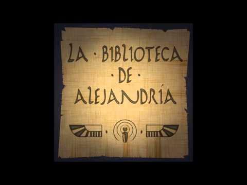 Podcast La Biblioteca de Alejandría, episodio 25