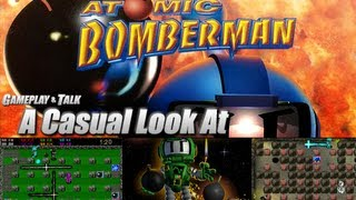 A Casual Look At.. Atomic Bomberman (PC)