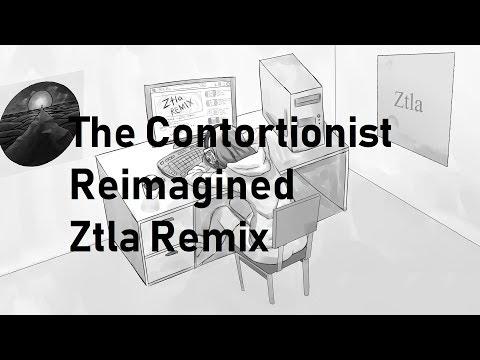 The Contortionist - Reimagined - Ztla Remix