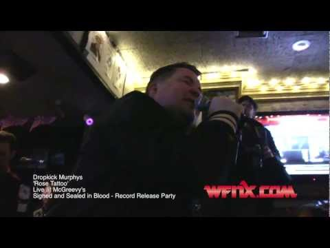 WFNX.com presents the Dropkick Murphys - 'Rose Tattoo' - Record Release Party at McGreevy's