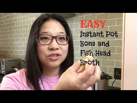 How to make a Healthy Bone and Fish Head Broth in your Instant Pot