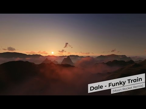 Dale - Funky Train (Moon Rocket Remix)