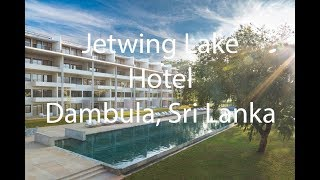 Jetwing Lake Hotel - Dambula Sri Lanka Review