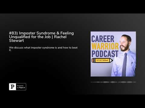 #83) Imposter Syndrome & Feeling Unqualified for the Job | Rachel Stewart