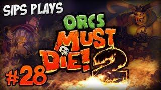 Sips Plays Orcs Must Die! 2 - Part 28 - The West Wing (Final)