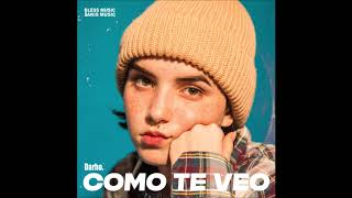 "Darho - ""COMO TE VEO"" OFFICIAL VERSION"