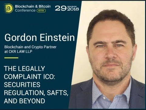 Gordon Einstein - The Legally Compliant ICO: Securities Regulation, SAFTs, and Beyond