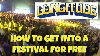HOW TO GET INTO A MUSIC FESTIVAL FOR FREE (LONGITUDE 2017)