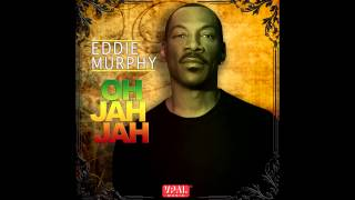 Eddie Murphy - Oh Jah Jah [Official Audio]
