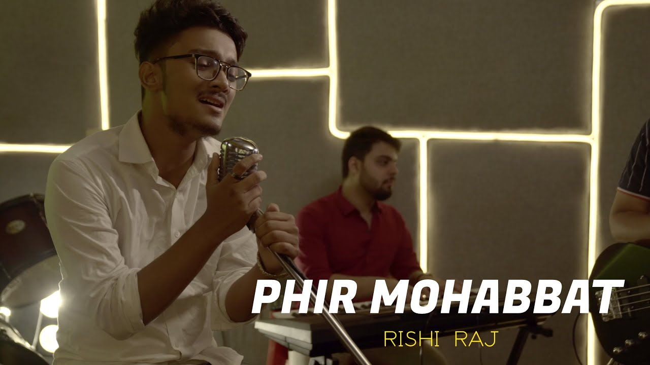 Phir Mohabbat | cover by Rishi Raj | Sing Dil Se | Season 6 | Murder 2 | Emraan Hashmi, Jacqueline