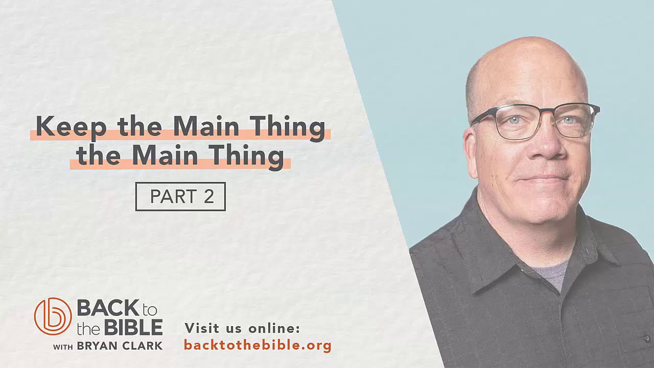 While Going: The Mission of All Christians - Keep the Main Thing the Main Thing pt. 2 - 2 of 8