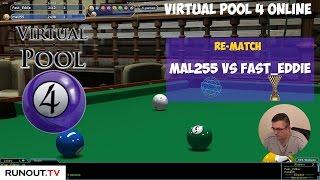 Virtual Pool 4 Online | Match 2 | Fast_Eddie vs Mal255 | 9-Ball Race to 5 Racks