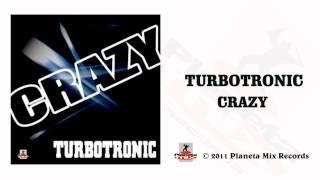 Turbotronic - Crazy (Radio Edit)