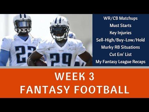 Week 3 Fantasy Football - Sit/Starts, WR-CB Matchups, Buy/Sell/Hold, Key Injuries, + More