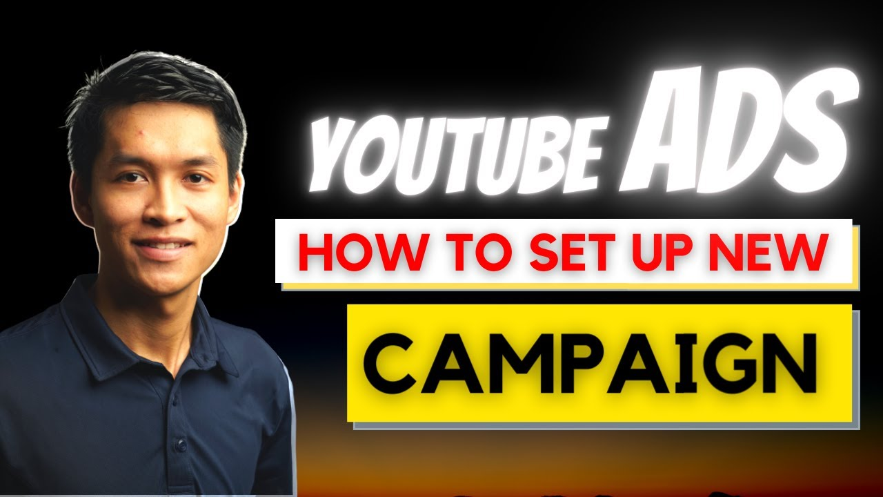 Tạo Chiến Dịch Quảng Cáo Video YOUTUBE ADS | How To Set Up Youtube Ads Campaign 2021