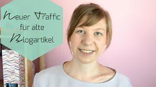Mini Blog Booster #6: Wie du Traffic für alte Blogartikel generierst