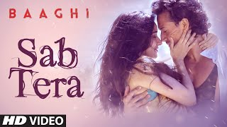 SAB TERA Video Song | BAAGHI | Tiger Shroff, Shraddha Kapoor | Armaan Malik | Amaal Mallik |T-Series(Click to SHARE on FB - http://bit.ly/SabTeraBAAGHISong Click to Tweet - http://bit.ly/TweetSabTeraVideo T-Series presents SAB TERA Video Song from ..., 2016-03-18T05:30:00.000Z)