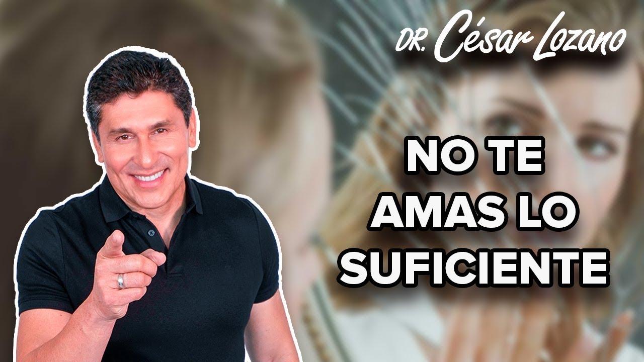 3 recomendaciones para aprender a amarte | Dr. Cesar Lozano