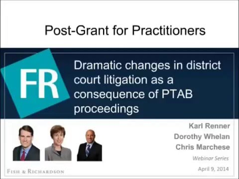 Webinar | Dramatic changes in district court litigation as a consequence of PTAB proceedings