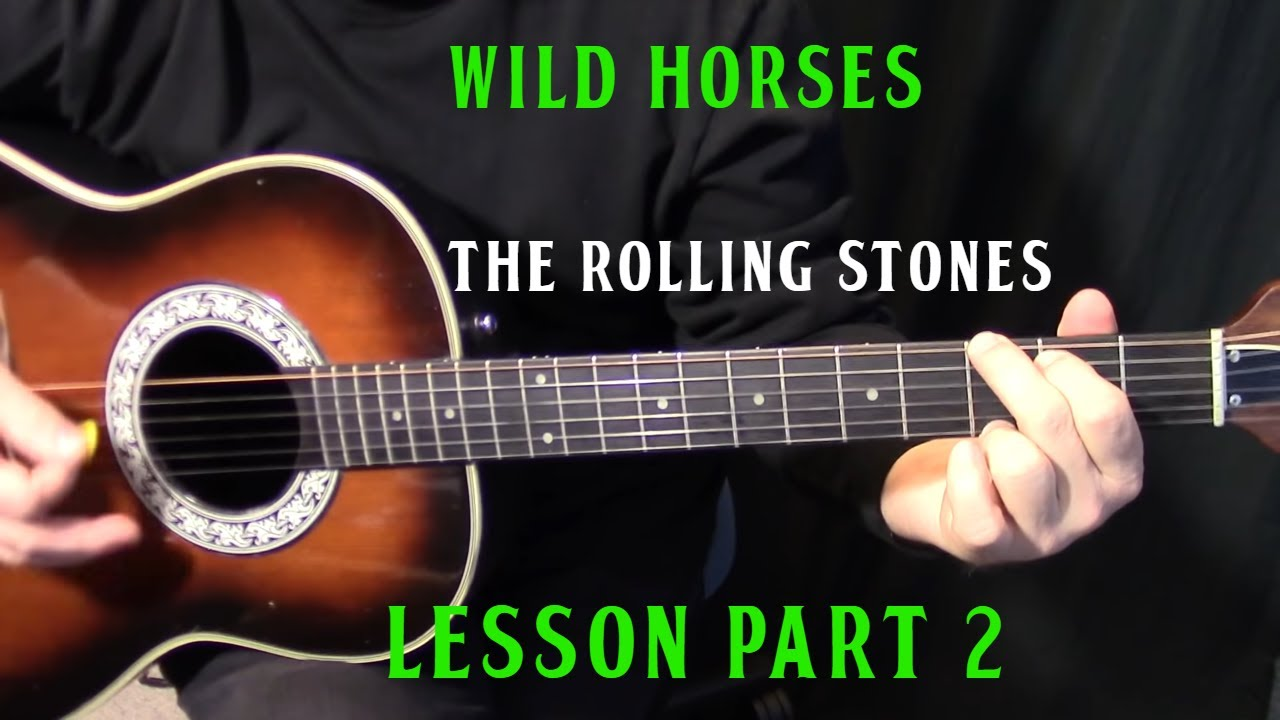 how to play wild horses on guitar by the rolling stones part 2 acoustic guitar lesson. Black Bedroom Furniture Sets. Home Design Ideas
