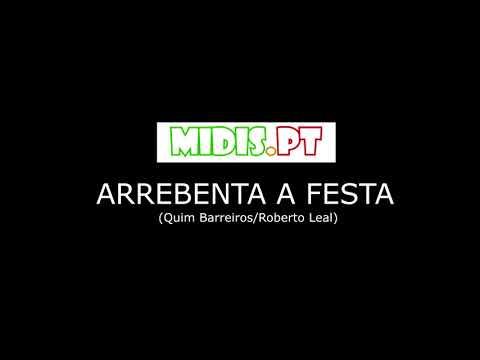 Arrebenta a Festa DEMO MIDI-FILE ROBERTO LEAL/QUIM BARREIROS
